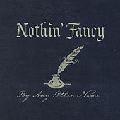 Play & Download By Any Other Name by Nothin' Fancy | Napster