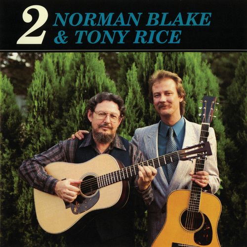 Play & Download Norman Blake & Tony Rice 2 by Norman Blake | Napster