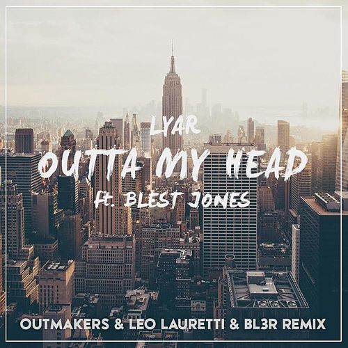 Outta My Head (Outmakers & Leo Lauretti & Bl3r Remix) by Lyar