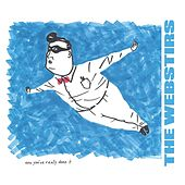 Play & Download Now You've Really Done It by The Webstirs | Napster