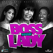 Play & Download Boss Lady Riddim - Single by Various Artists | Napster
