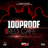 Play & Download No More by 100 Proof (Aged In Soul) | Napster