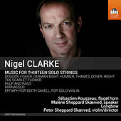 Play & Download Clarke: Music for 13 Solo Strings by Various Artists | Napster