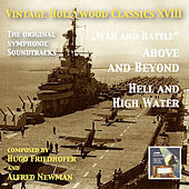 Play & Download Vintage Hollywood Classics, Vol. 18: Above and Beyond & Hell and High Water (Original Motion Picture Soundtracks) by Various Artists | Napster