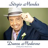 Play & Download Dance Moderno (Analog Source Remaster 2015) by Sergio Mendes | Napster