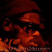 Play & Download Haunted Melodies: Songs Of Rahsaan Roland Kirk by Rahsaan Roland Kirk | Napster