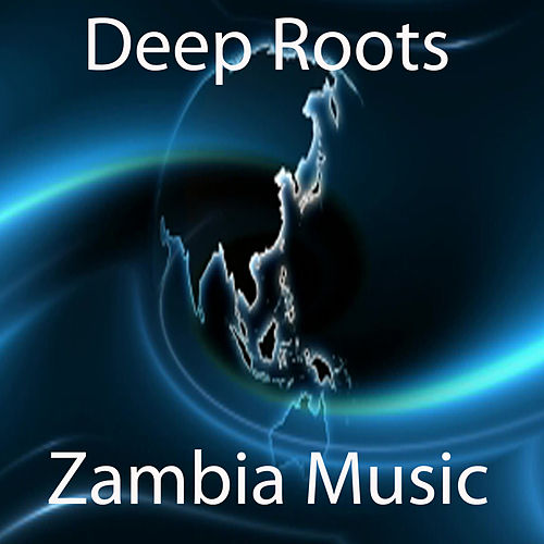Play & Download Zambia Music by Deep Roots | Napster
