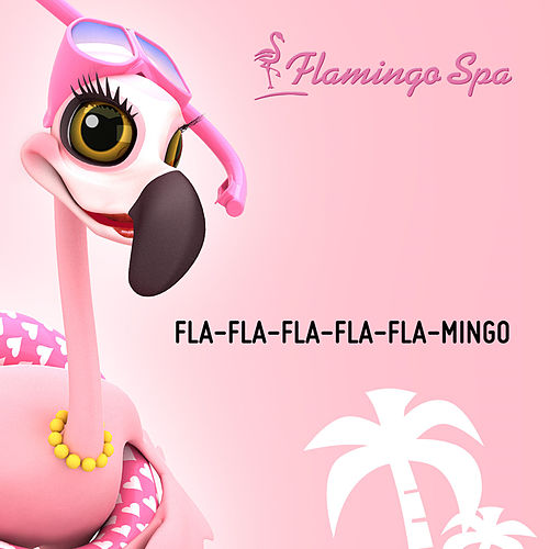 Fla-Fla-Flamingo by The Pink Flamingos