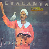 Play & Download Etalanta Ampela by Josephine | Napster