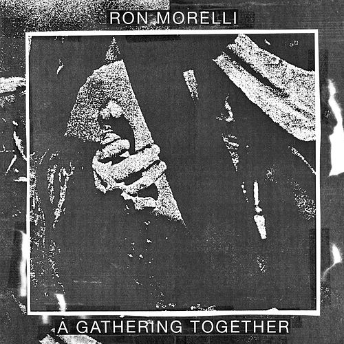 A Gathering Together by Ron Morelli