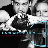 A Rock for a Heart by Enchanted Duo