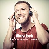 Play & Download Akustisch Wunderbar by Various Artists | Napster