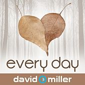 Every Day by David Miller