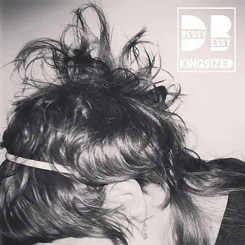 Play & Download Kingsized by Dressy Bessy | Napster