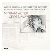 Play & Download Crossways by Myriam Alter | Napster