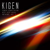 Play & Download Kigen Power Compilation: Best Deep House Anthems, Vol. 1 by Various Artists | Napster