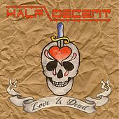 Love Is Dead by Half Decent