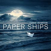 Paper Ships by Casey Stratton