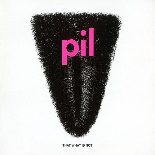 Play & Download That What Is Not by Public Image Ltd. | Napster