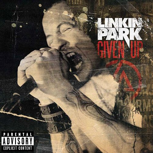 Given Up by Linkin Park