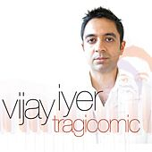 Play & Download Tragicomic by Vijay Iyer | Napster