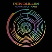 Propane Nightmares by Pendulum