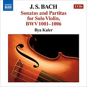 Play & Download BACH, J.S.: Sonatas and Partitas for Solo Violin, BWV 1001-1006 by Ilya Kaler | Napster
