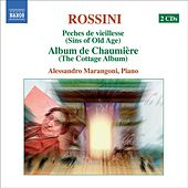 Play & Download ROSSINI: Piano Music, Vol.  1 (Marangoni) - Peches de vieillesse, Vols. 6, 9 by Alessandro Marangoni | Napster