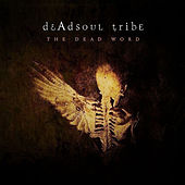 Play & Download The Dead Word by Dead Soul Tribe | Napster
