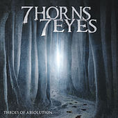 Play & Download Throes of Absolution by 7 Horns 7 Eyes | Napster