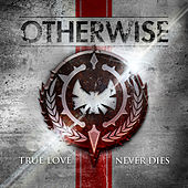 Play & Download True Love Never Dies by Otherwise | Napster
