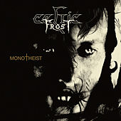 Play & Download Monotheist by Celtic Frost | Napster