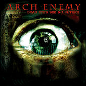 Dead Eyes See No Future - EP by Arch Enemy