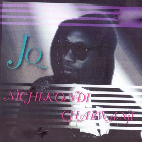 Play & Download Nichikondi Chabwanji by JQ   Napster