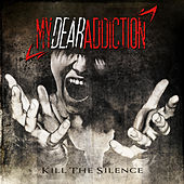 Play & Download Kill the Silence by My Dear Addiction | Napster