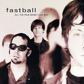 Play & Download All The Pain Money Can Buy by Fastball | Napster