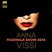 Play & Download Madwalk Show 2014 by Anna Vissi (Άννα Βίσση) | Napster
