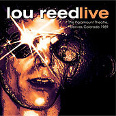 Live at the Paramount Theatre, Denver, 1989 - FM Radio Broadcast von Lou Reed