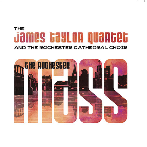 Play & Download The Rochester Mass by James Taylor Quartet | Napster