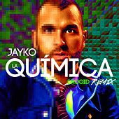 Play & Download La Química (Drooid Remix) by Jayko | Napster