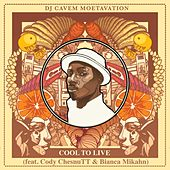 Play & Download Cool to Live (feat. Cody Chesnutt & Bianca Mikahn) by DJ Cavem Moetavation | Napster