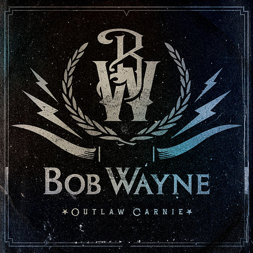 Play & Download Outlaw Carnie by Bob Wayne | Napster