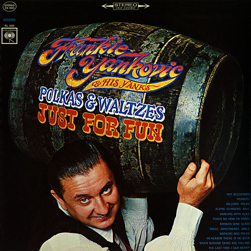 Play & Download Polkas & Waltzes: Just for Fun by Frankie Yankovic | Napster