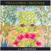 Play & Download Heitor Villa-Lobos: Preludes & Studies - Leo Brouwer: Elogio de la Danza & Tarantos by José Luis Lopátegui | Napster