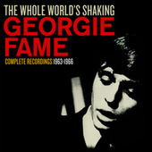 Play & Download The Whole World's Shaking by Georgie Fame | Napster