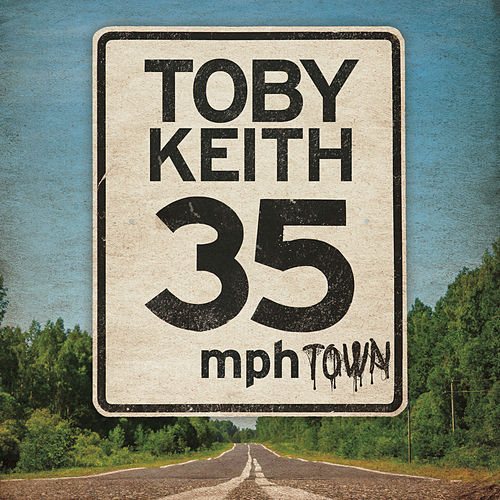 Play & Download 35 MPH Town by Toby Keith | Napster