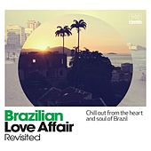 Play & Download Brazilian Love Affair (Revisited) by Various Artists | Napster