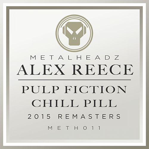 Play & Download Pulp Fiction / Chill Pill (2015 Remasters) by Alex Reece | Napster