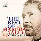 Play & Download The Best of Marcos Valle (Carioca Soul) by Marcos Valle | Napster