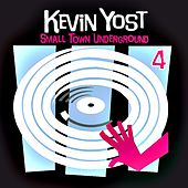 Small Town Underground, Vol. 4 by Various Artists